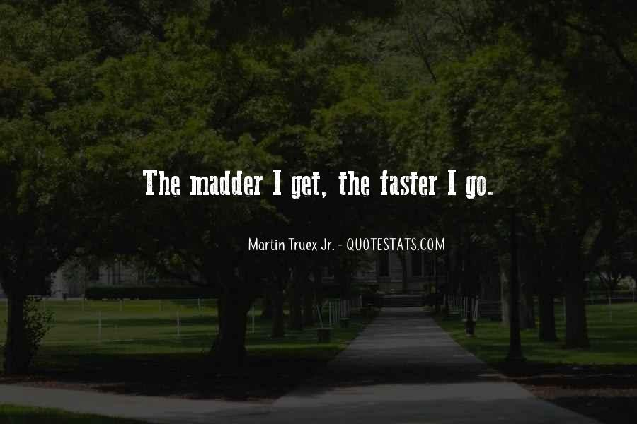 Quotes About Madder #968103
