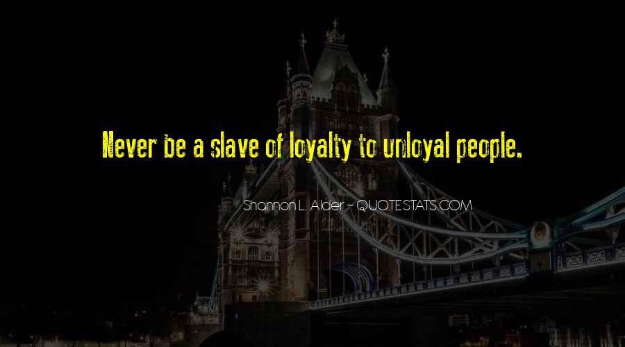 Betrayal Loyalty Quotes #1771565