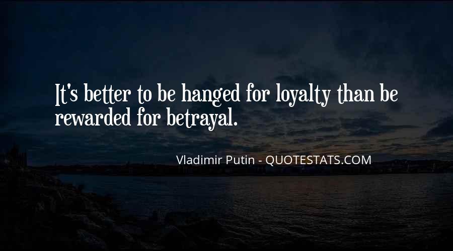 Betrayal Loyalty Quotes #252322
