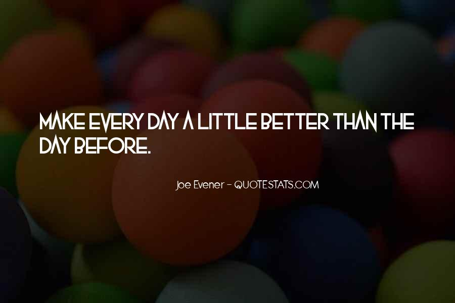 Better Before Quotes #225966
