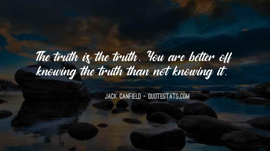 Better Not Knowing The Truth Quotes #1371200