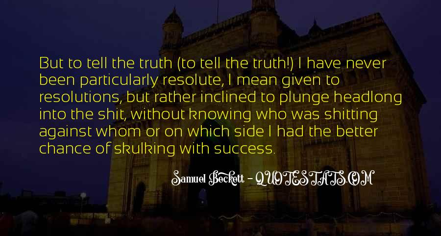 Better Not Knowing The Truth Quotes #1471369