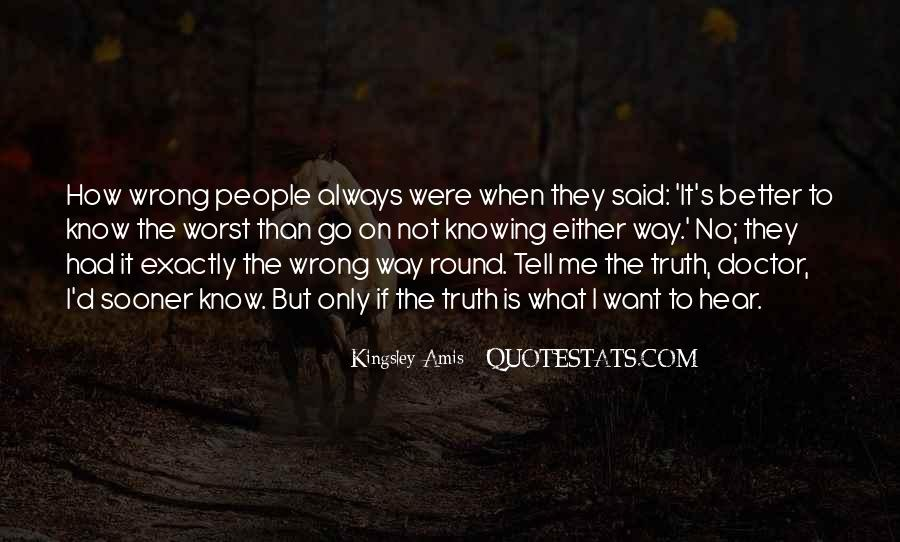Better Not Knowing The Truth Quotes #1721172