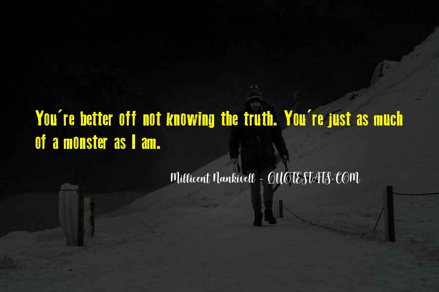 Better Not Knowing The Truth Quotes #714983