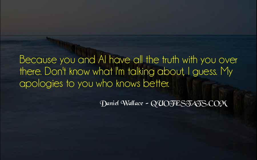 Better Not To Know The Truth Quotes #1047314