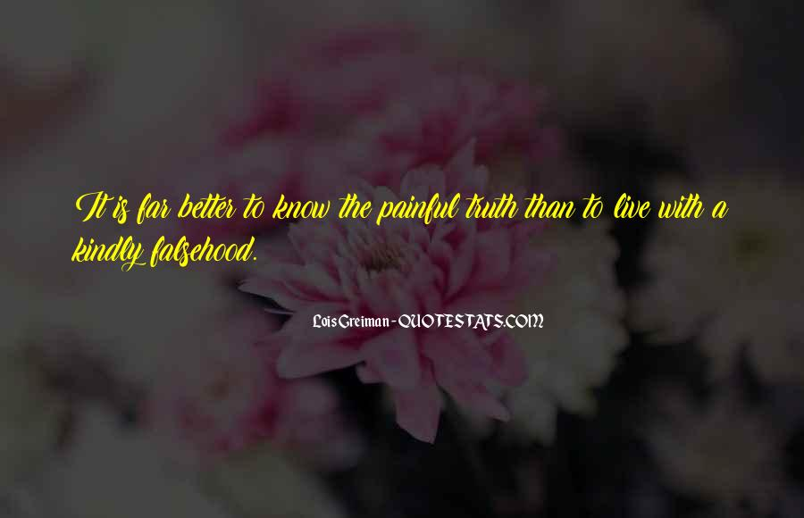 Better Not To Know The Truth Quotes #1047746