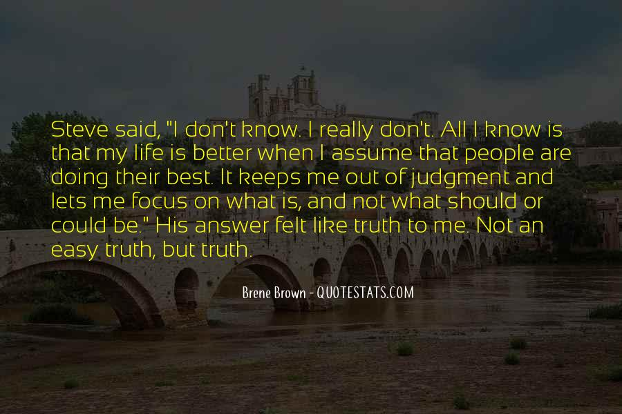 Better Not To Know The Truth Quotes #1340682