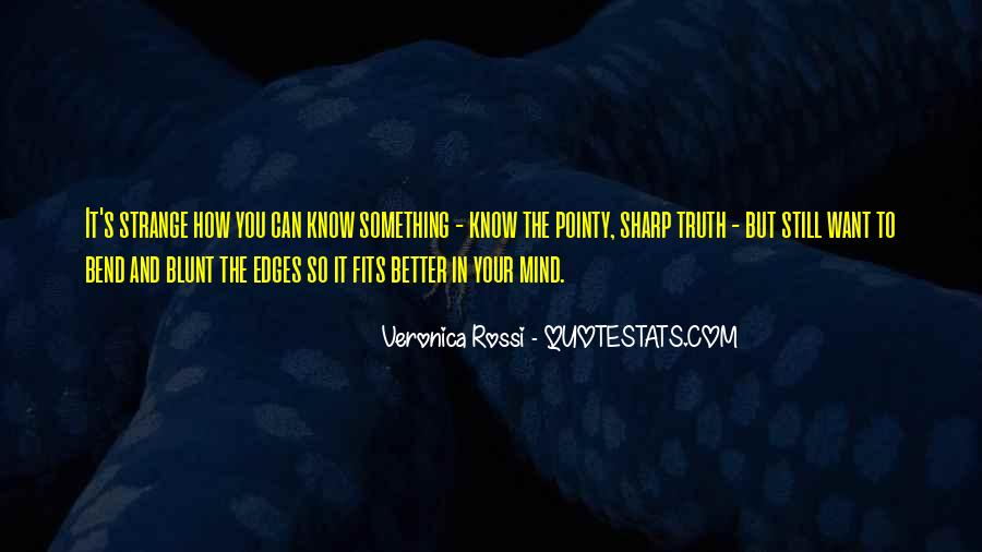 Better Not To Know The Truth Quotes #1450234