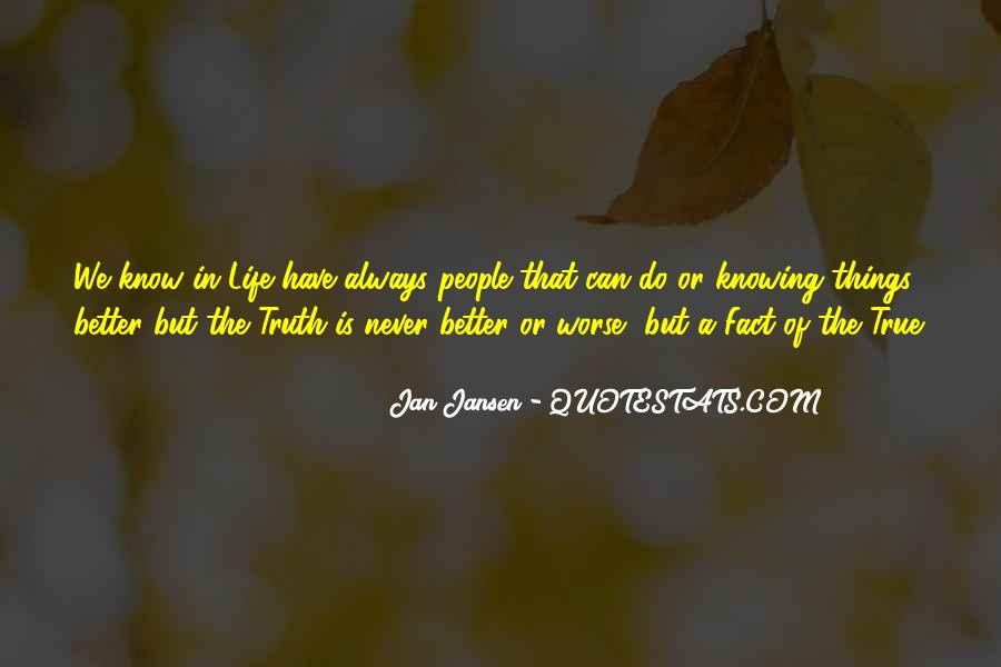 Better Not To Know The Truth Quotes #1479276