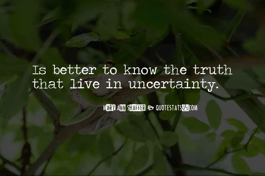 Better Not To Know The Truth Quotes #17819