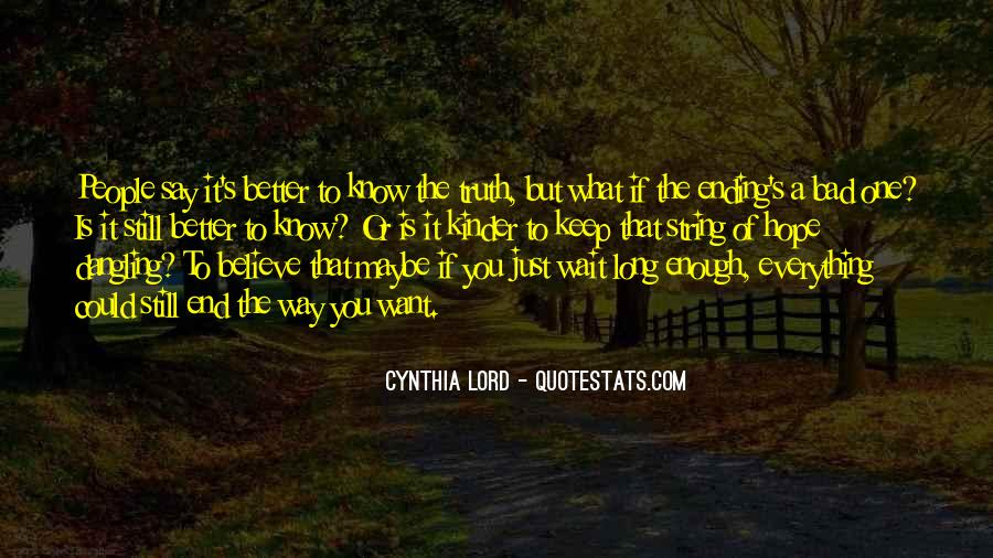 Better Not To Know The Truth Quotes #468738