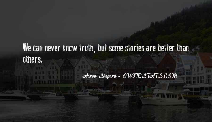 Better Not To Know The Truth Quotes #911227