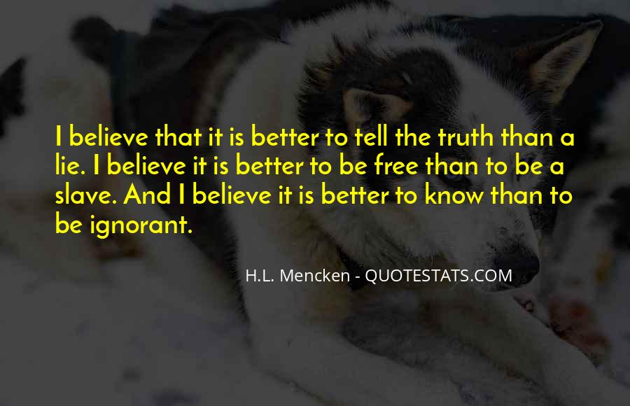 Better Not To Know The Truth Quotes #984074