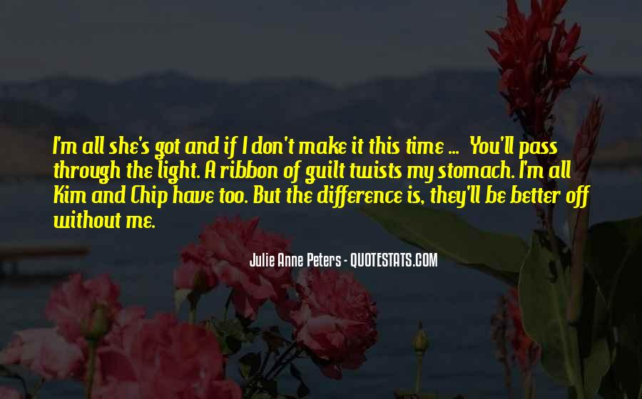 Better Off Without Me Quotes #1212367