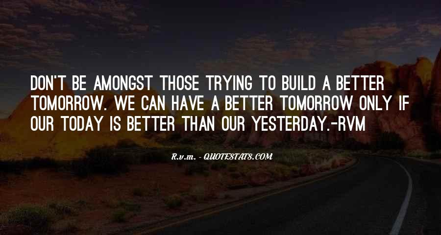 Top 71 Better Than Yesterday Quotes Famous Quotes Sayings About