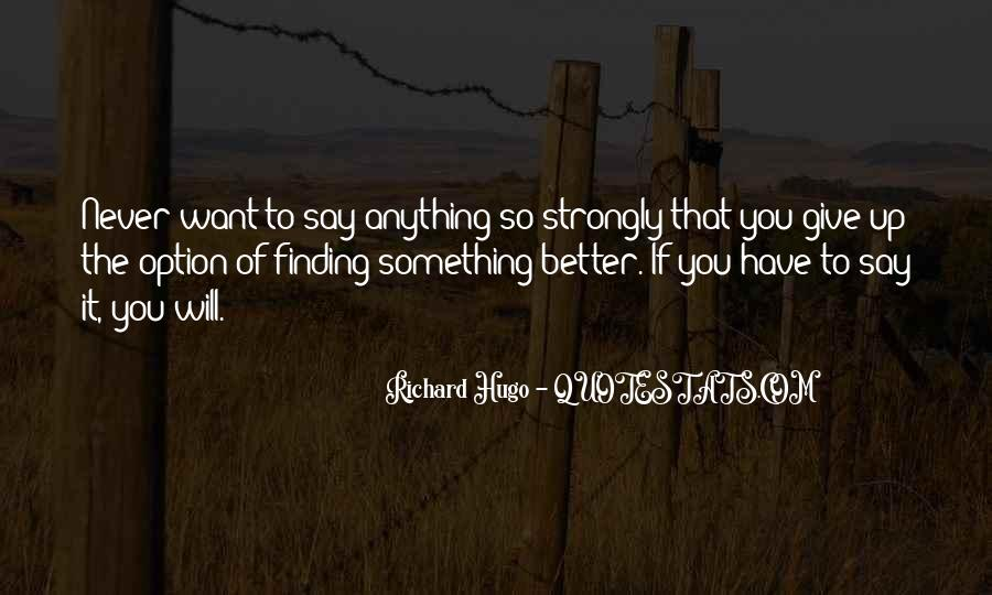 Better To Not Say Anything Quotes #378183