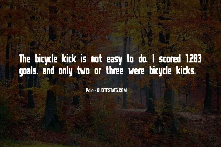Bicycle Kick Quotes #1707784