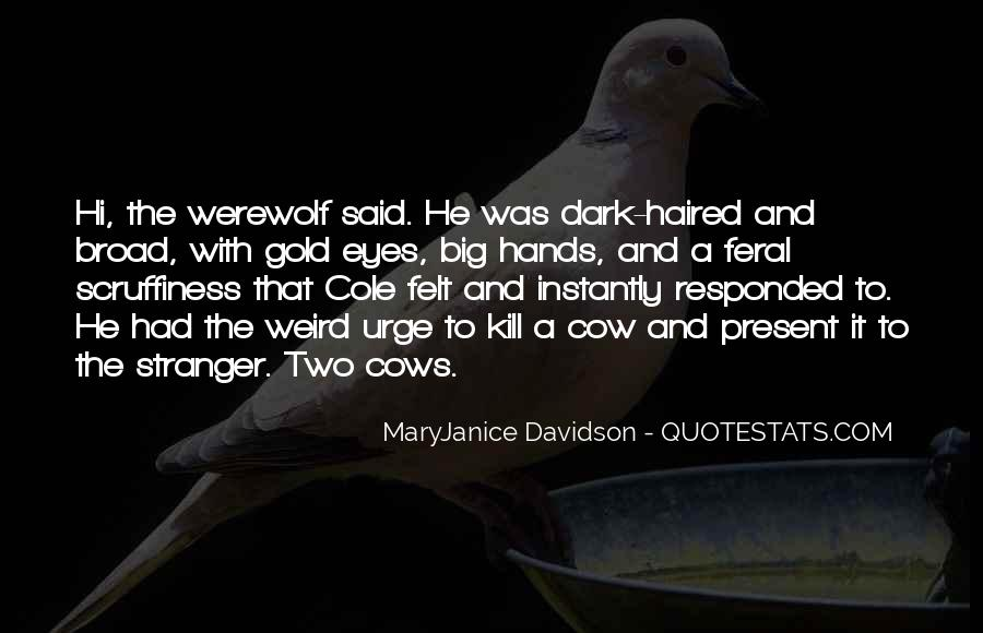 Big Dark Eyes Quotes #1495932