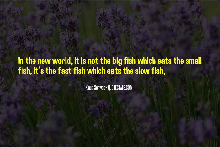 Big Fish Eats Small Fish Quotes #643321