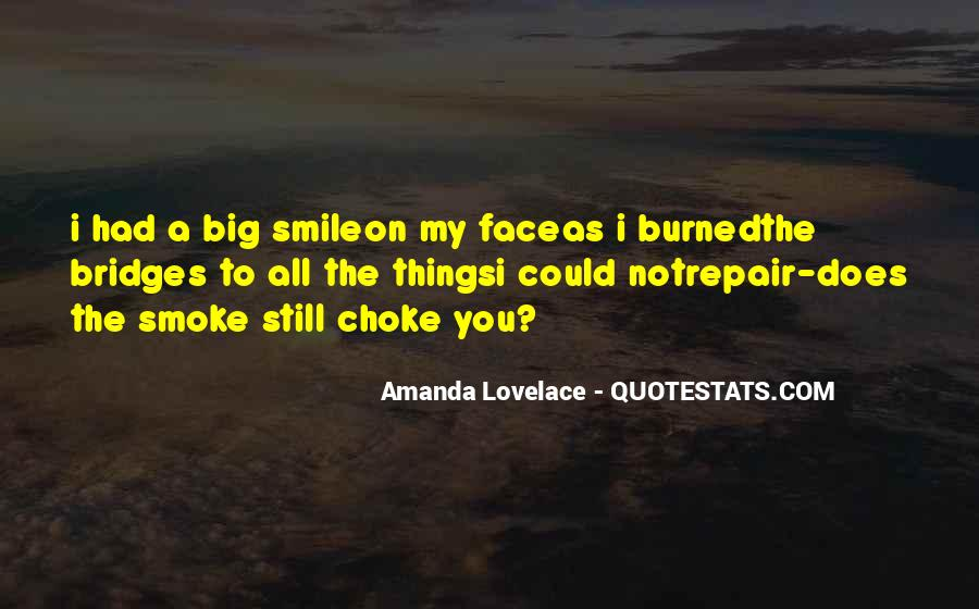 Big Smile My Face Quotes #1437478