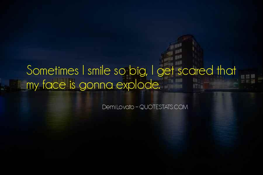 Big Smile My Face Quotes #1740746
