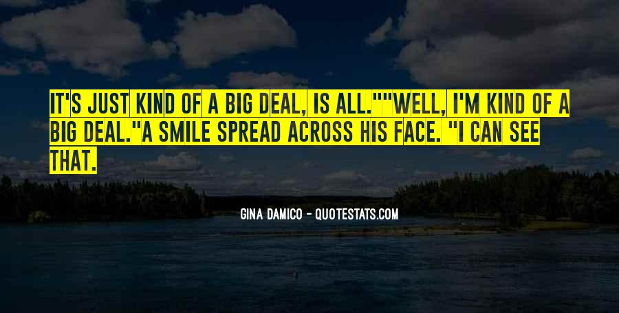 Big Smile My Face Quotes #1800906
