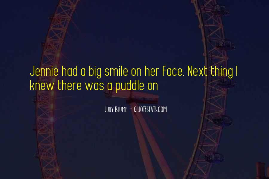 Big Smile My Face Quotes #1872258