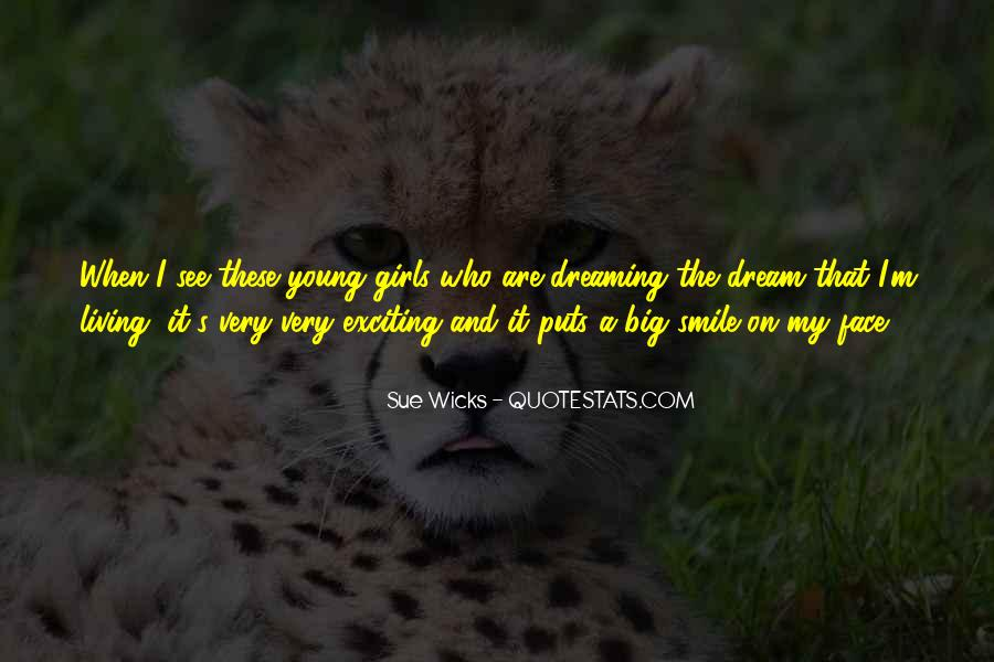 Big Smile My Face Quotes #288614