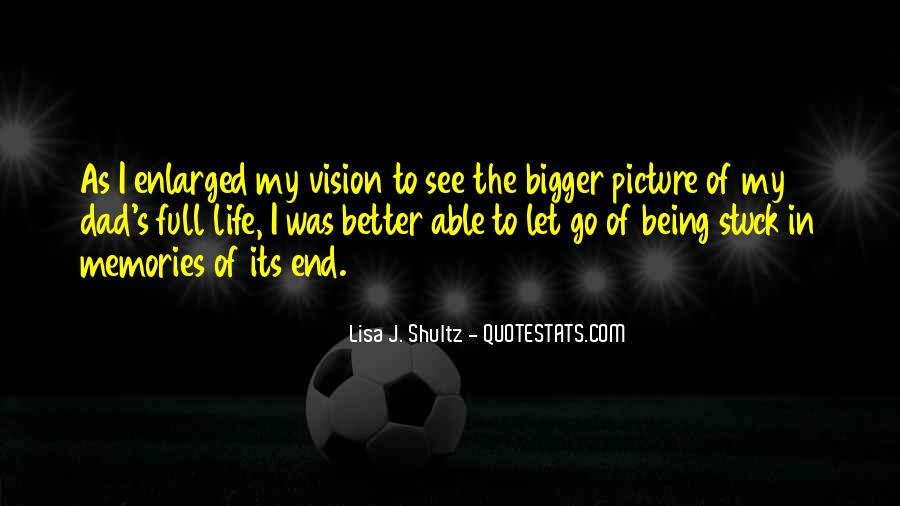 Bigger And Better Things In Life Quotes #1010123
