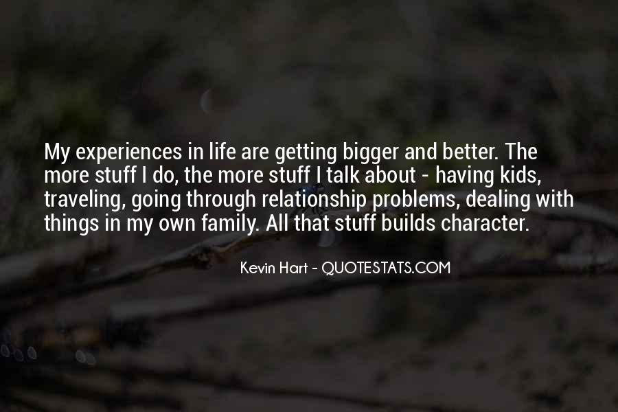 Bigger And Better Things In Life Quotes #261848