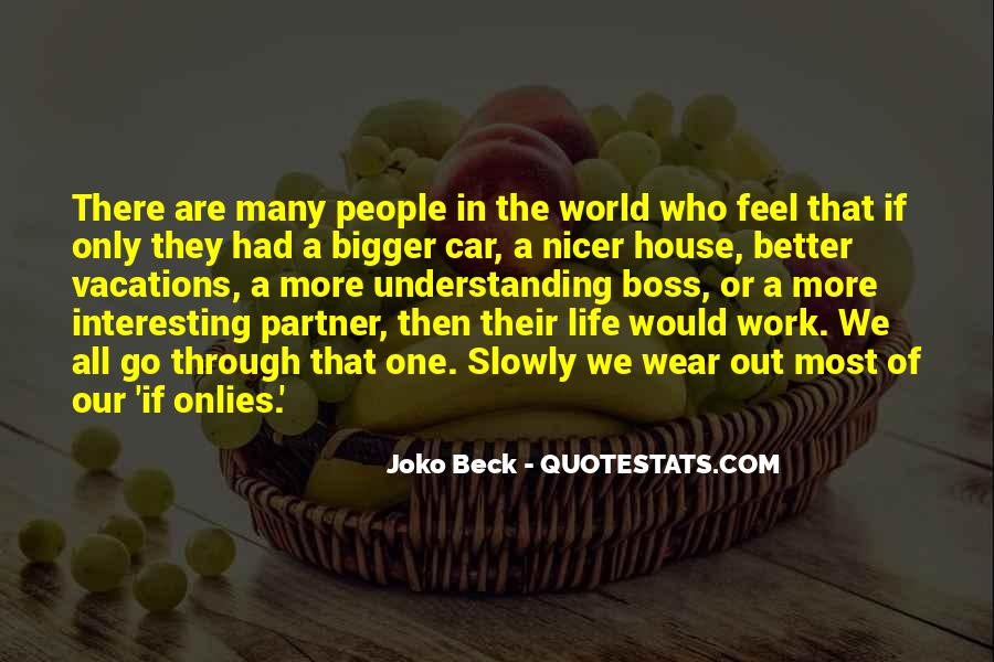 Bigger And Better Things In Life Quotes #35133