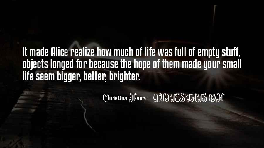 Bigger And Better Things In Life Quotes #36456