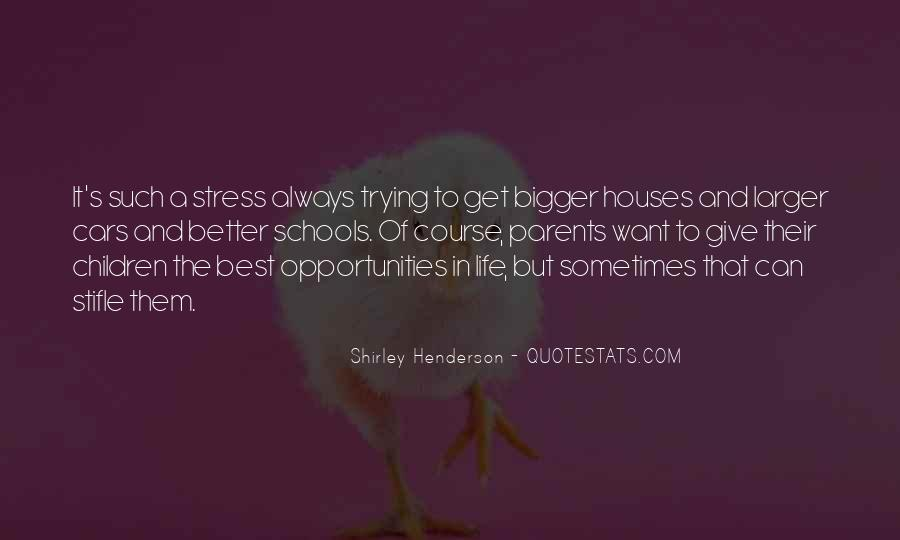 Bigger And Better Things In Life Quotes #728296