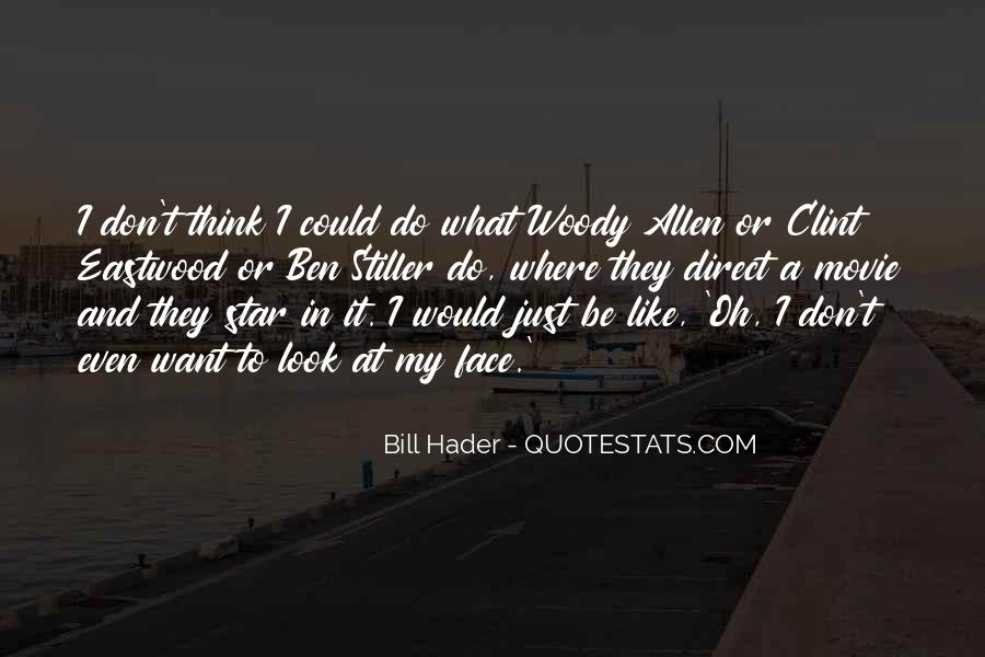 Bill And Ben Quotes #274289