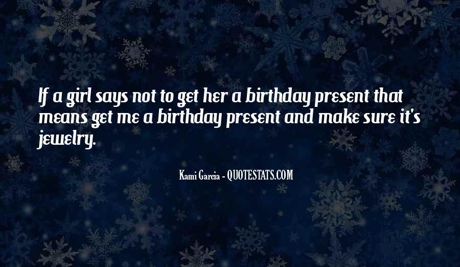 Birthday Present Quotes #1194794