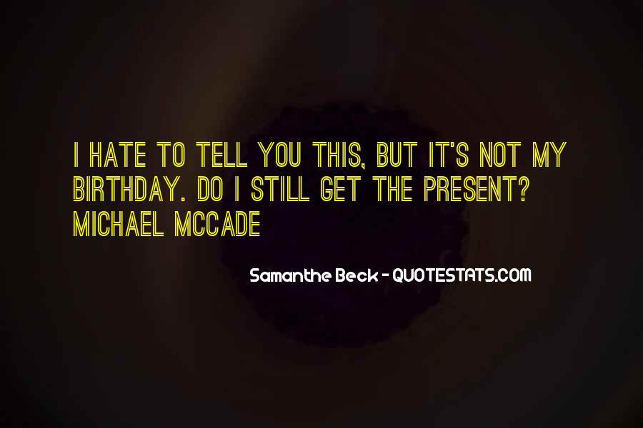 Birthday Present Quotes #1374325