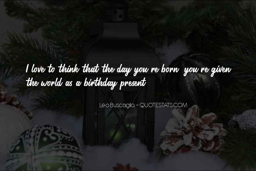 Birthday Present Quotes #1655596