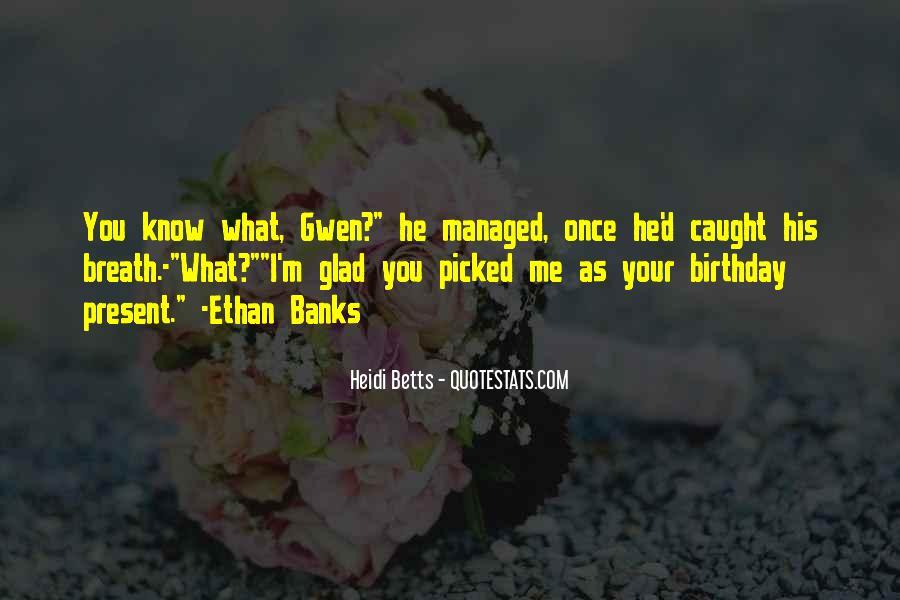 Birthday Present Quotes #822651