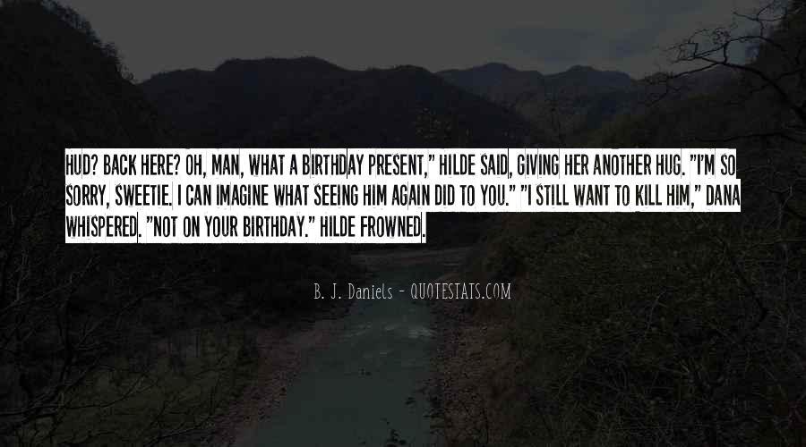 Birthday Present Quotes #919822