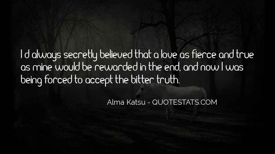 Bitter Truth Love Quotes #884796