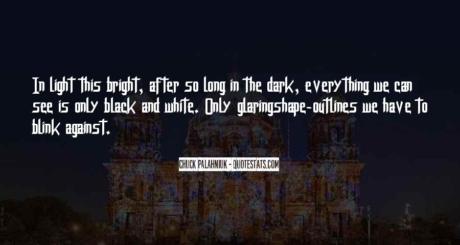 Black And White Light Quotes #1298621