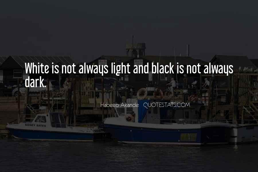 Black And White Light Quotes #1562895