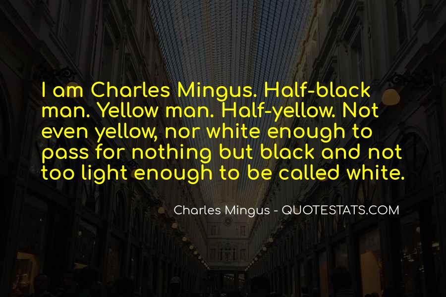 Black And White Light Quotes #1804872
