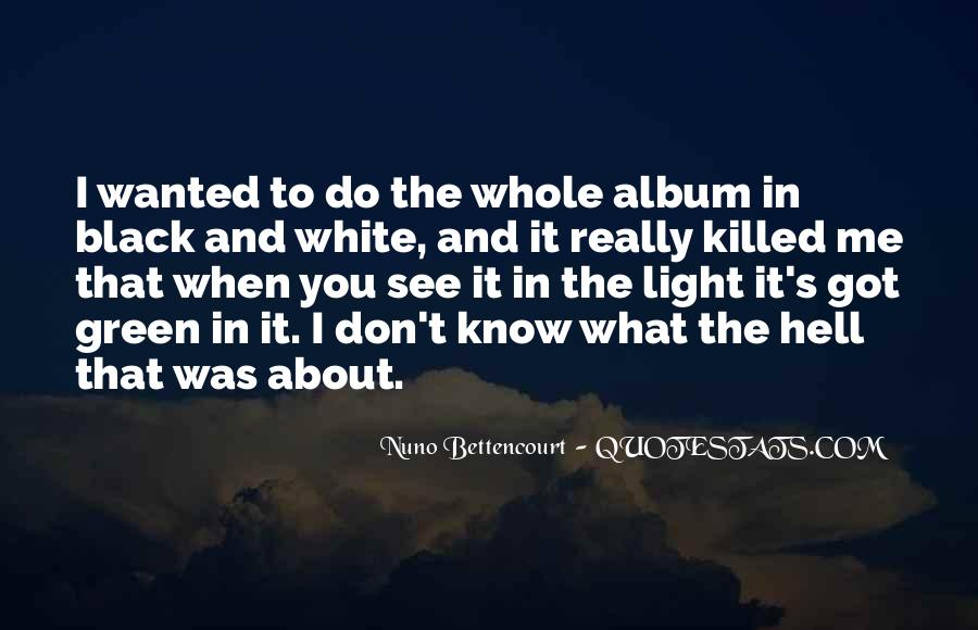 Black And White Light Quotes #866153