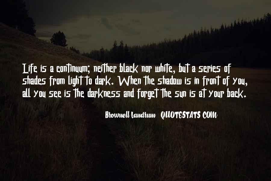 Black And White Light Quotes #943341