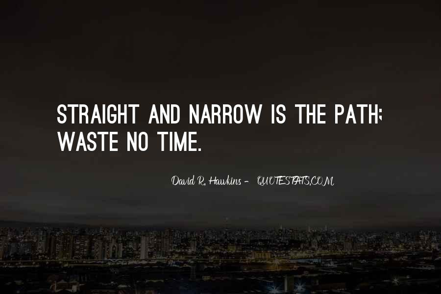 Quotes About The Straight And Narrow Path #502753