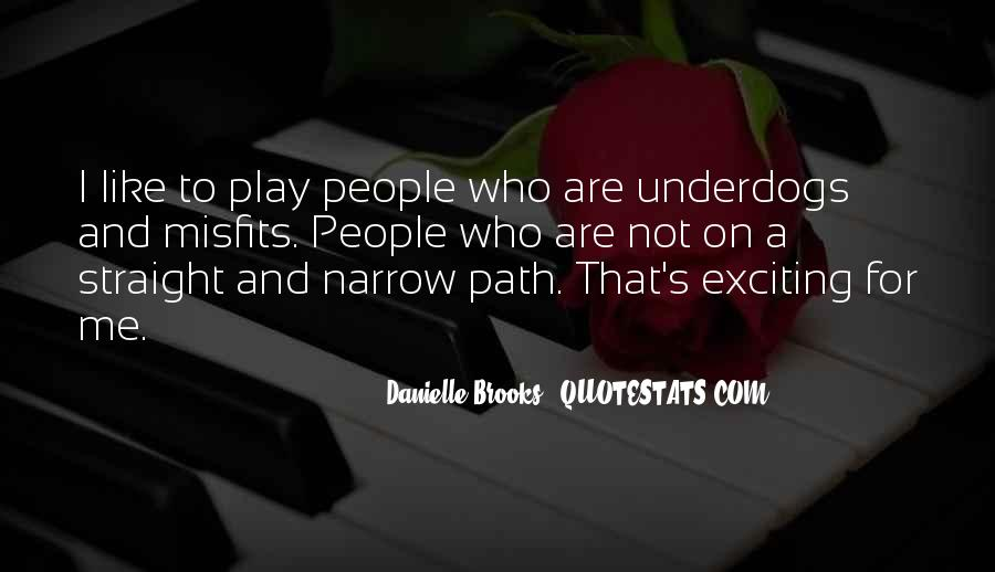 Quotes About The Straight And Narrow Path #524181