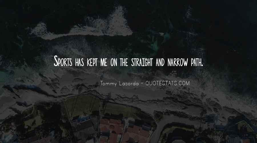 Quotes About The Straight And Narrow Path #537519