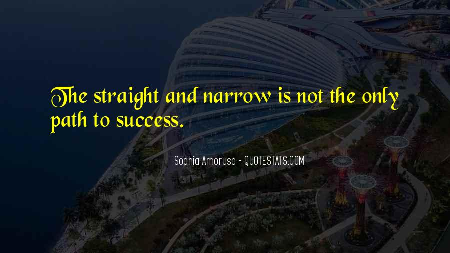 Quotes About The Straight And Narrow Path #720784
