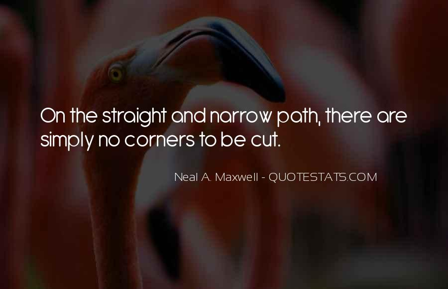 Quotes About The Straight And Narrow Path #871771